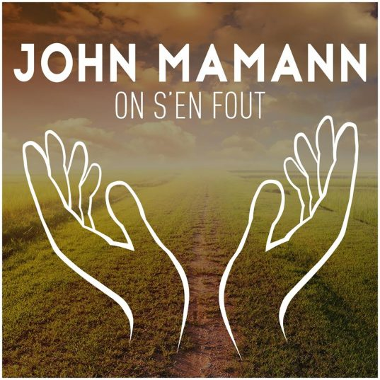 john mamann on s'en fout