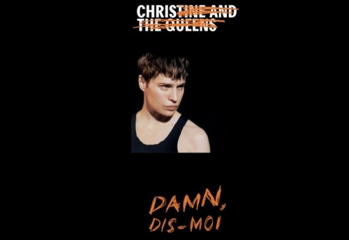 CHRISTINE & THE QUEENS damn dis moi