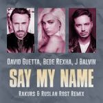 David Guetta + Bebe Rexha Say my name