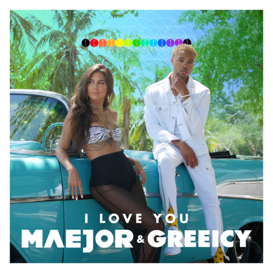 MAEJOR FEAT GREEICY I LOVE YOU