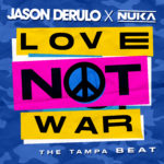 Jason Derulo x Nuka Love Not War (The Tampa Beat)