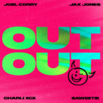 Joel Corry x Jax Jones feat. Charli XCX & Saweetie OUT OUT
